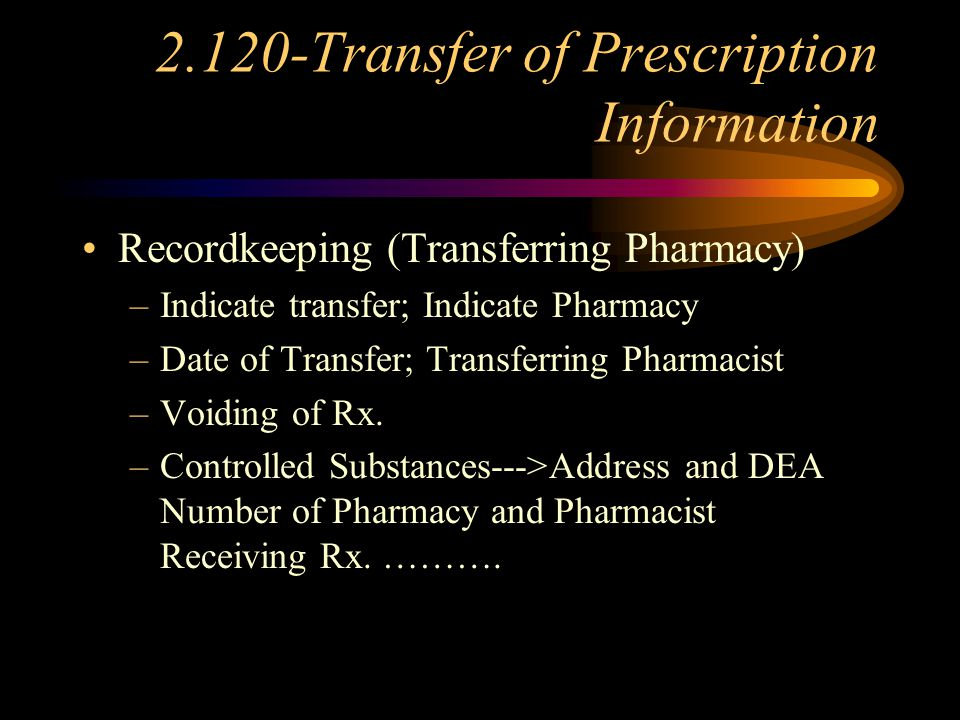 2.120-Transfer of Prescription Information Controlled Substances: 1 Transfer and Must be Between Two Licensed Pharmacists Pharmacies Sharing E.D.P.