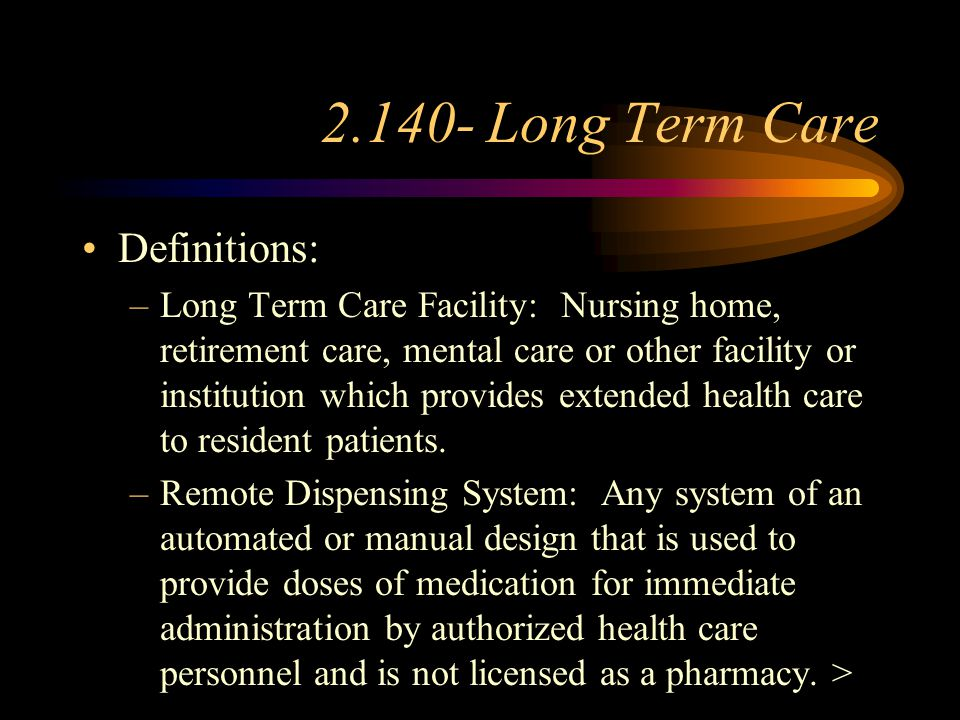 2.140-Long Term Care Policy and Procedure Manual Required –Dispensing Procedures –Notification to Institution of Unavailability of Drug –Labeling –Dru