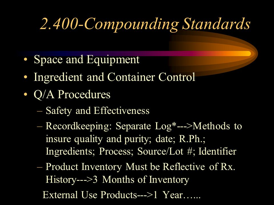 2.400-Compounding Standards Compounding: Based on Rx.