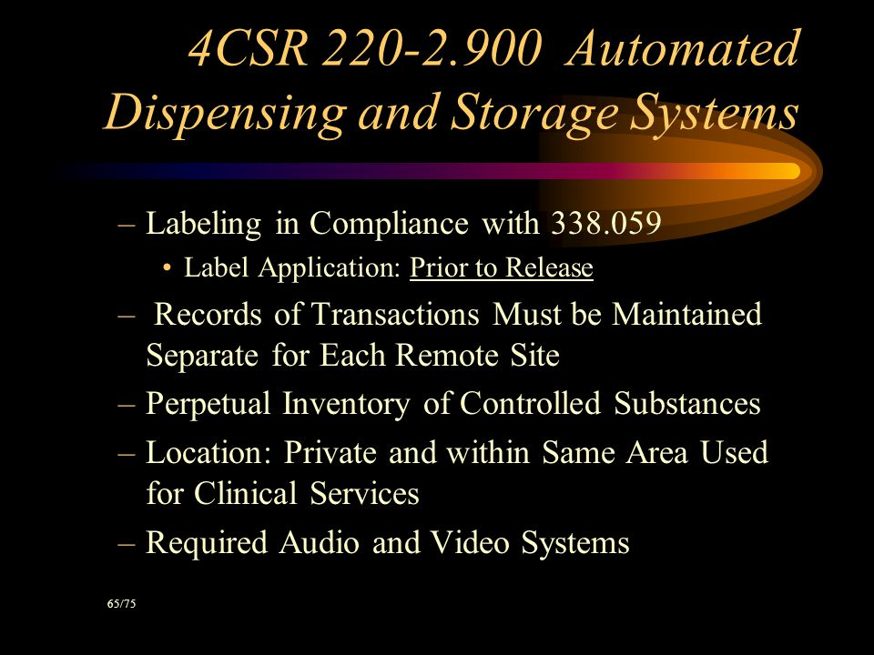 4CSR 220-2.900 Automated Dispensing and Storage Systems Supervision by Pharmacist Electronically Health Facilities –First Dose Release Ambulatory Care
