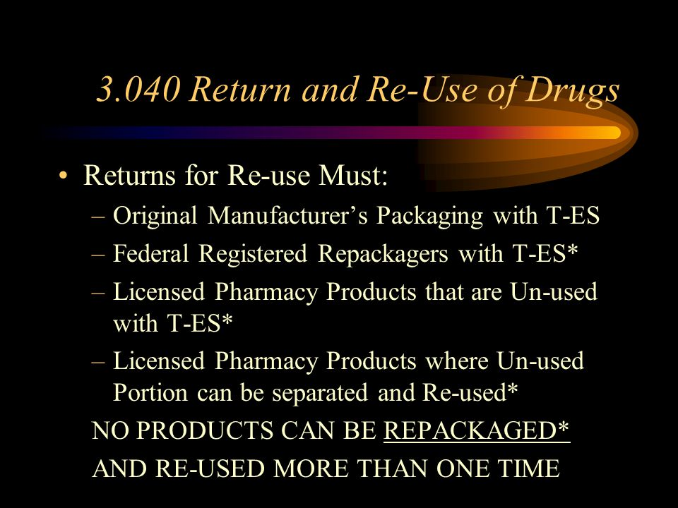 3.040-Return and Reuse of Drugs Accepted from Institutions Only –Hospitals –LTC Facilities –Hospice Facilities Assurance of Storage Requirements –Manu