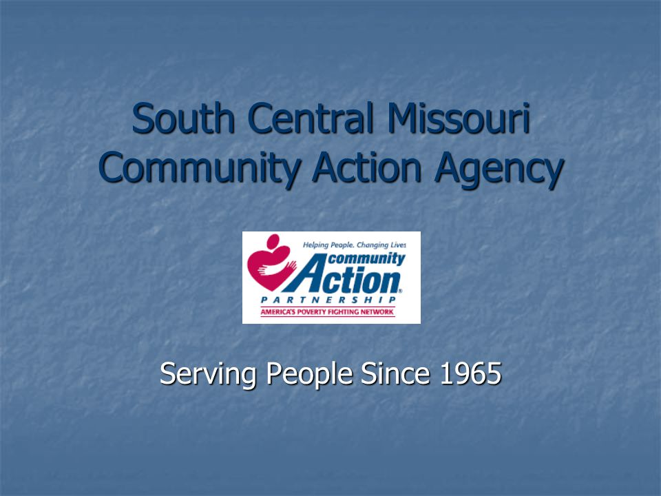 South Central Missouri Community Action Agency Serving People Since 1965