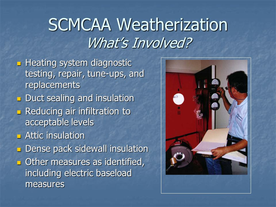 SCMCAA Weatherization What's Involved.