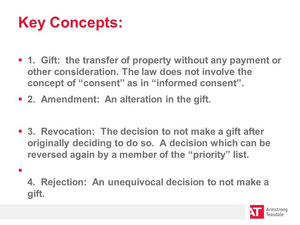 Key Concepts:  1. Gift: the transfer of property without any payment or other consideration.