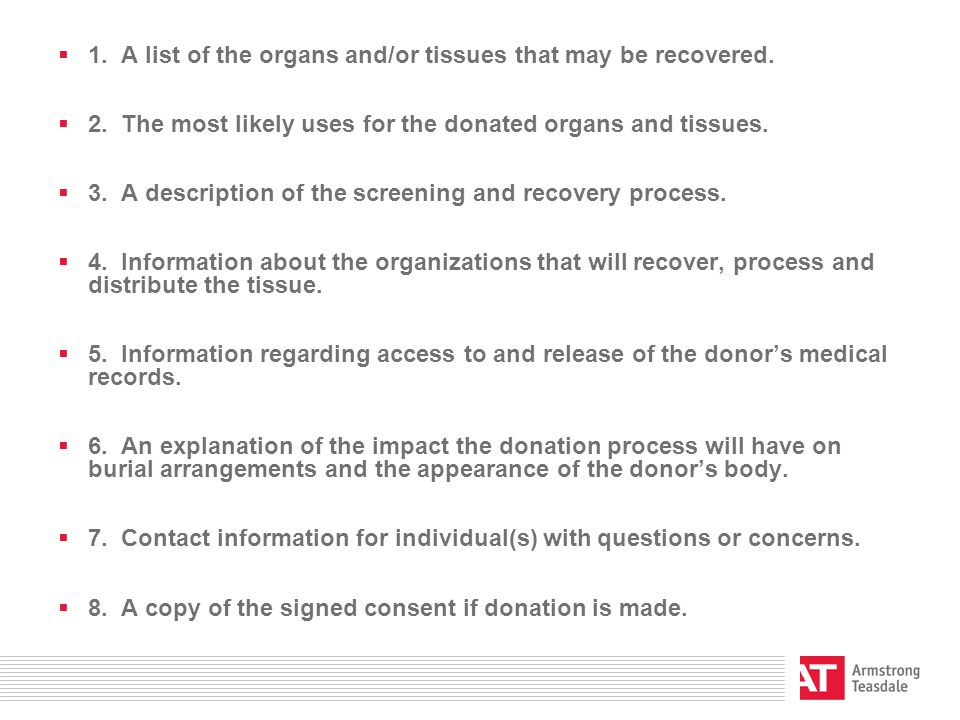  1. A list of the organs and/or tissues that may be recovered.