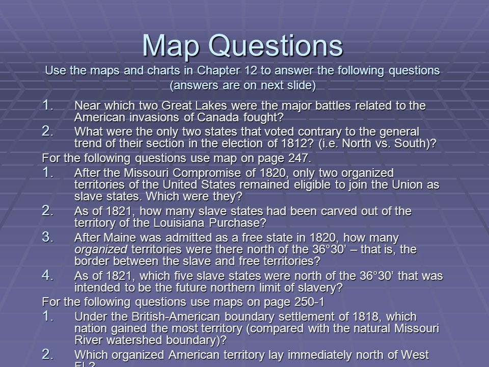 Map Answers 1.Lake Erie and Lake Ontario 2. Vermont (north) and Maryland (south) 3.
