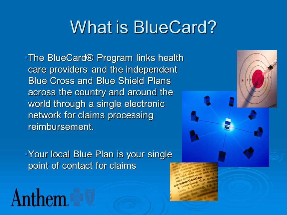 Blue Card The Blue Cross and Blue Shield Association (BCBSA) is a national federation of 39 independent, community-based and locally operated Blue Cro