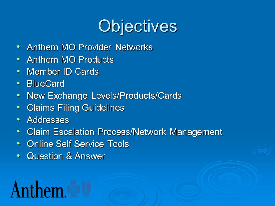 Anthem MSMA Presentation April 2014 This presentation contains proprietary information of Anthem Blue Cross and Blue Shield. Any redistribution or oth