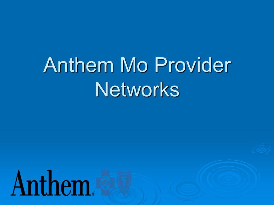 Objectives Anthem MO Provider Networks Anthem MO Provider Networks Anthem MO Products Anthem MO Products Member ID Cards Member ID Cards BlueCard Blue