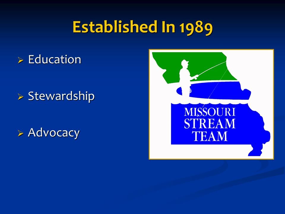 Established In 1989  Education  Stewardship  Advocacy