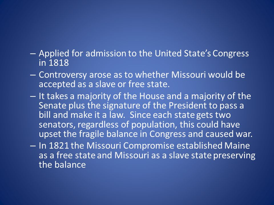 – Missouri became the 24 th state in the Union MISSOURI'S FIRST CAPITALS – St.
