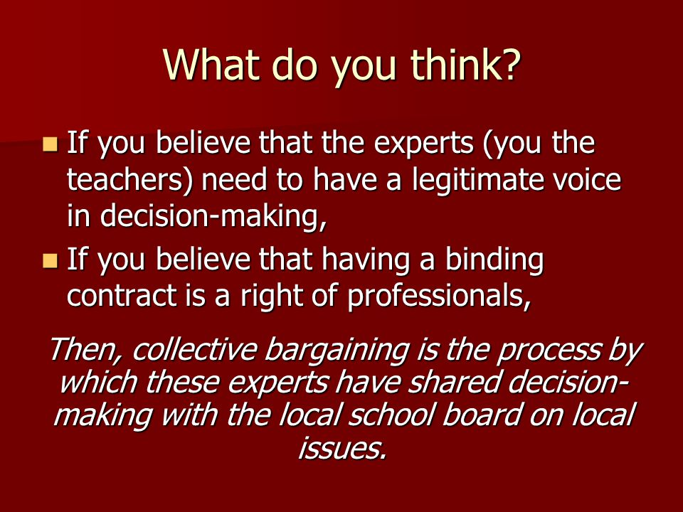 What do you think? If you believe that the experts (you the teachers) need to have a legitimate voice in decision-making, If you believe that the expe