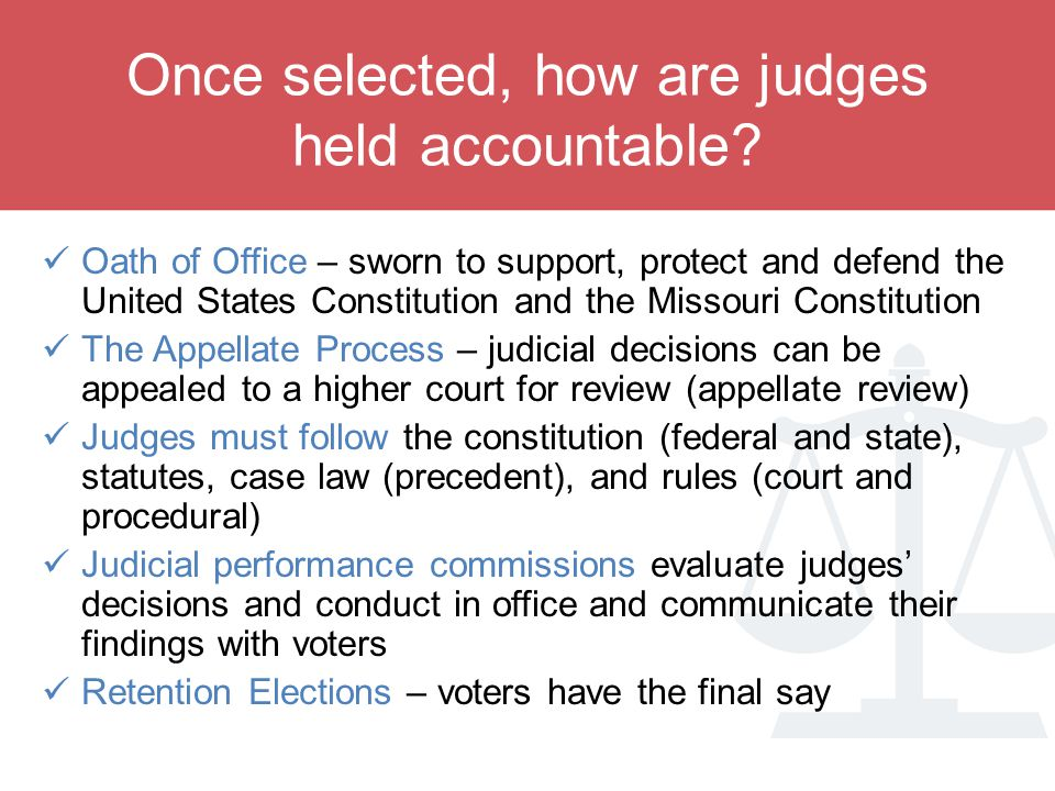 How are judges held accountable.