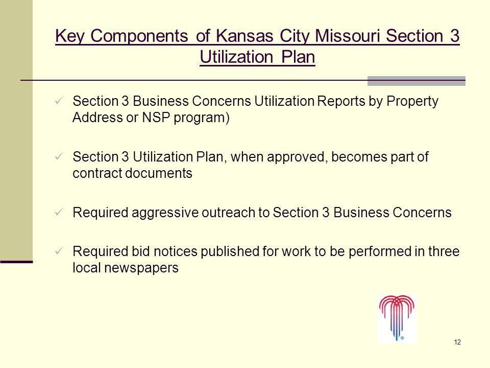 12 Key Components of Kansas City Missouri Section 3 Utilization Plan Section 3 Business Concerns Utilization Reports by Property Address or NSP progra