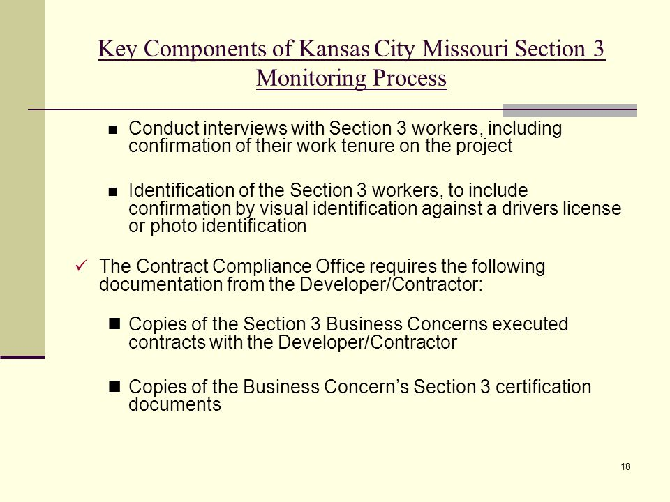 18 Key Components of Kansas City Missouri Section 3 Monitoring Process Conduct interviews with Section 3 workers, including confirmation of their work