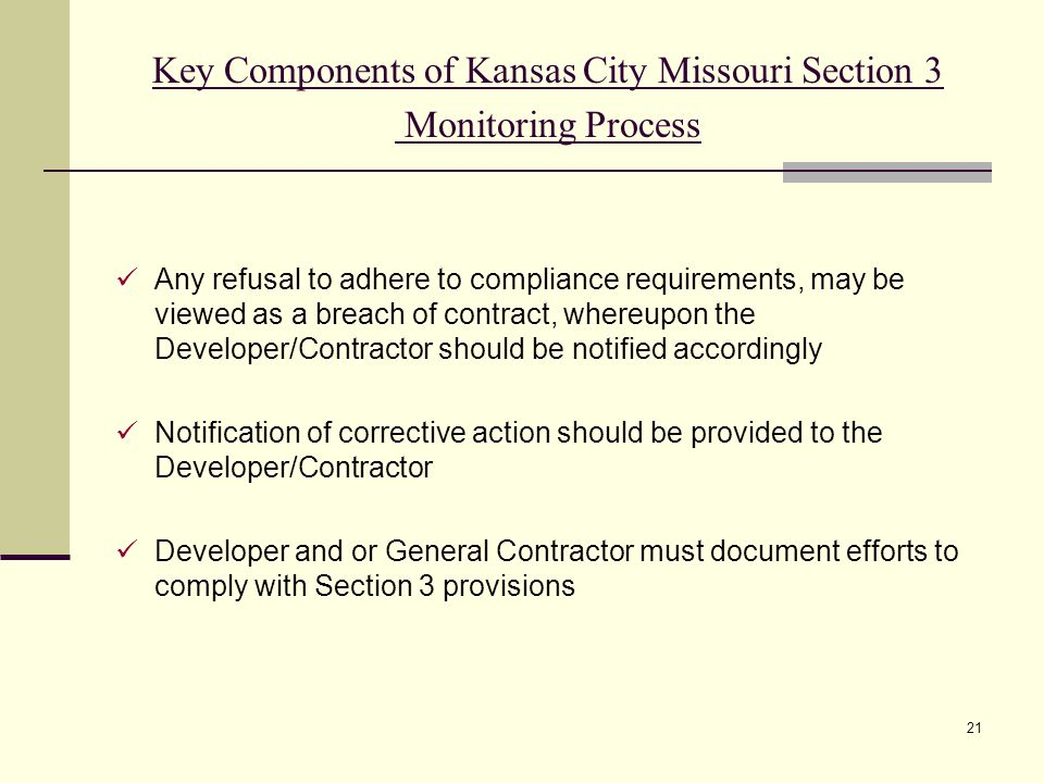 21 Key Components of Kansas City Missouri Section 3 Monitoring Process Any refusal to adhere to compliance requirements, may be viewed as a breach of