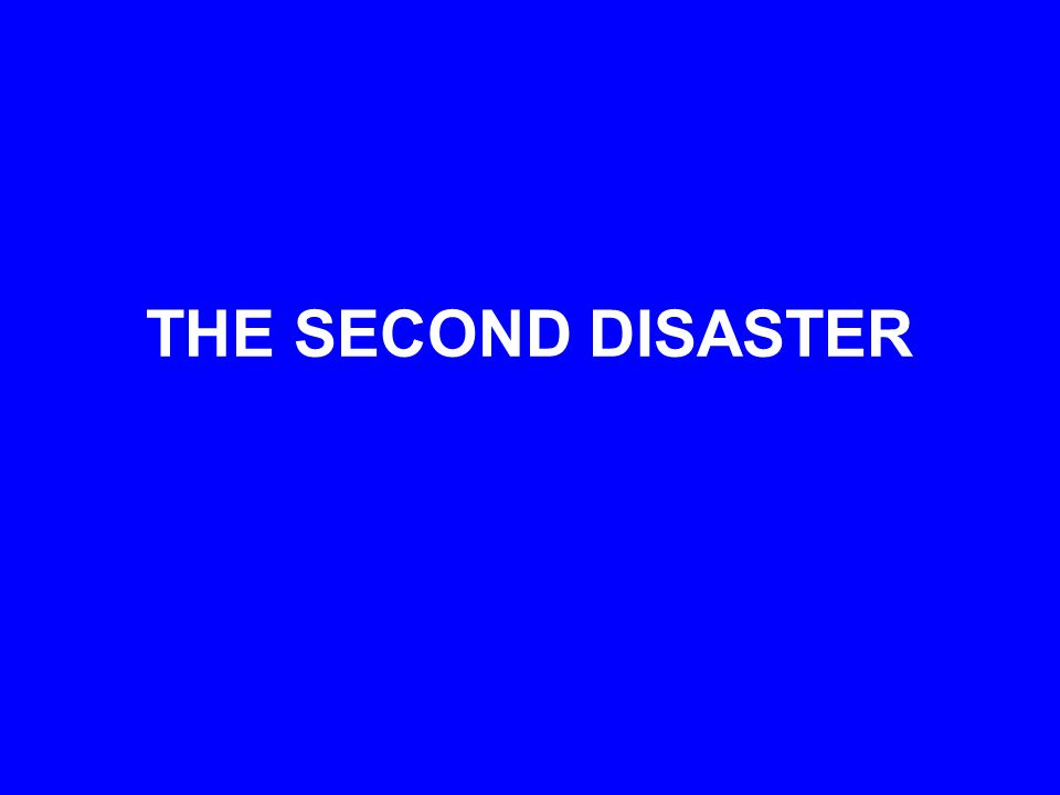 THE SECOND DISASTER