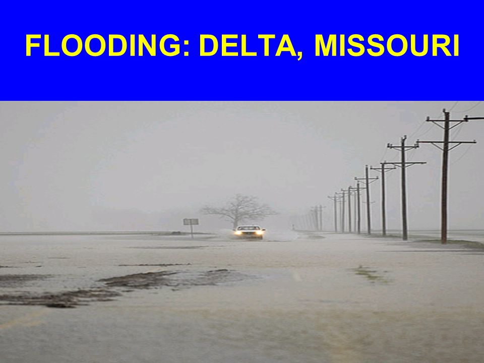 FLOODING: DELTA, MISSOURI