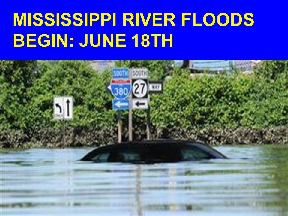 MISSISSIPPI RIVER FLOODS BEGIN: JUNE 18TH