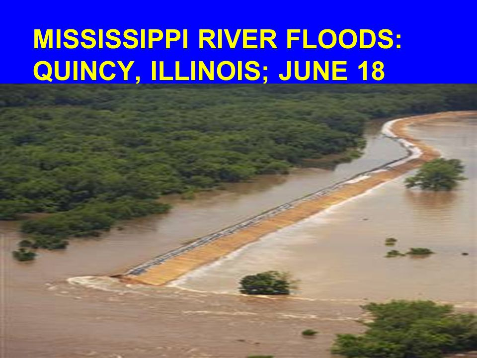 MISSISSIPPI RIVER FLOODS: QUINCY, ILLINOIS; JUNE 18