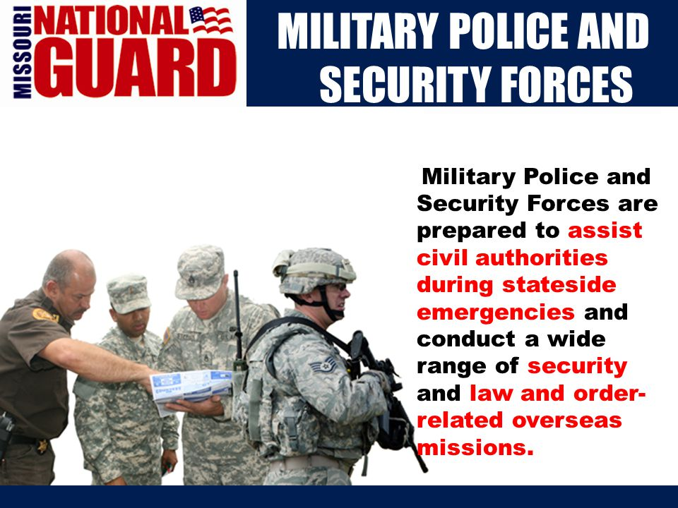 Our Mission The Missouri National Guard could not function without critical support units including maintenance, supply, signal and transportation.