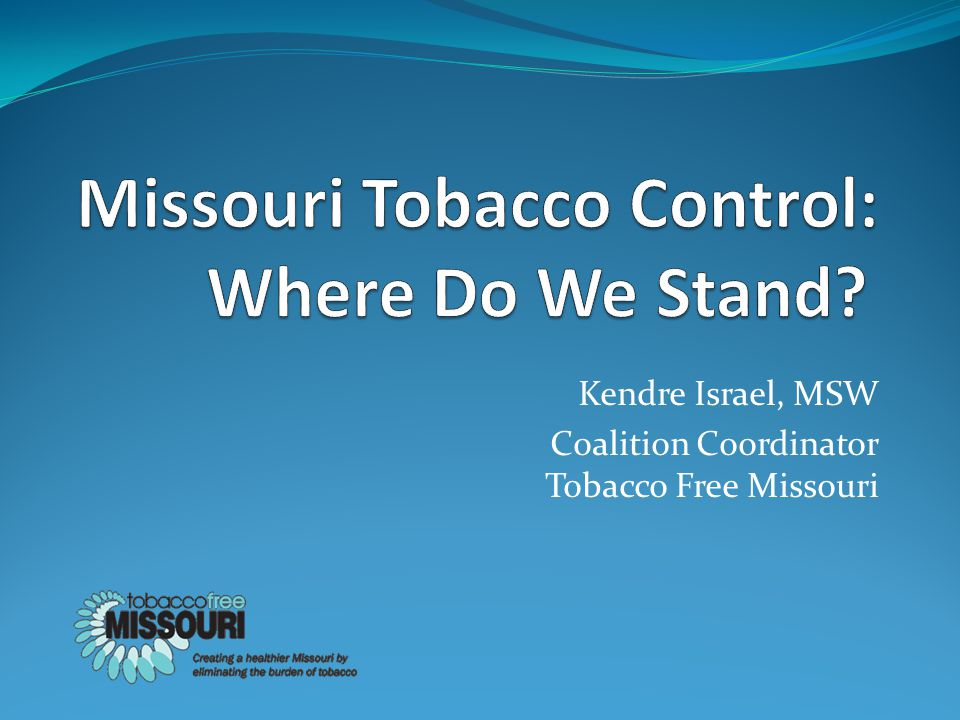 Overview Burden of Tobacco What Works What's Being Done Implications & Next Steps