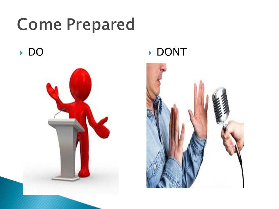 Come Prepared  DO  DONT