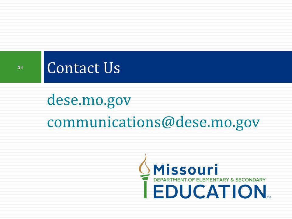 dese.mo.gov communications@dese.mo.gov Contact Us 31