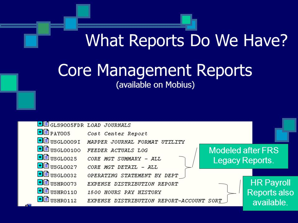 Core Management Reports (available on Mobius) What Reports Do We Have.