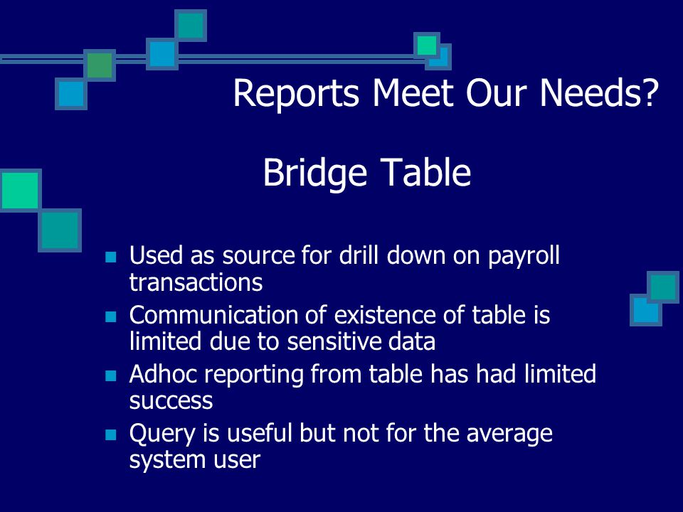 Bridge Table Reports Meet Our Needs.