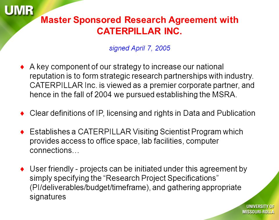  A key component of our strategy to increase our national reputation is to form strategic research partnerships with industry.