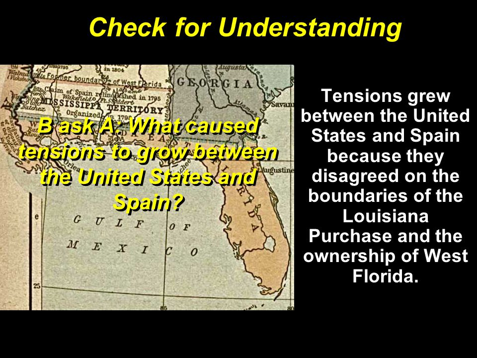 B ask A: What caused tensions to grow between the United States and Spain.
