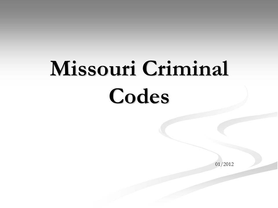 Missouri Criminal Codes 01/2012