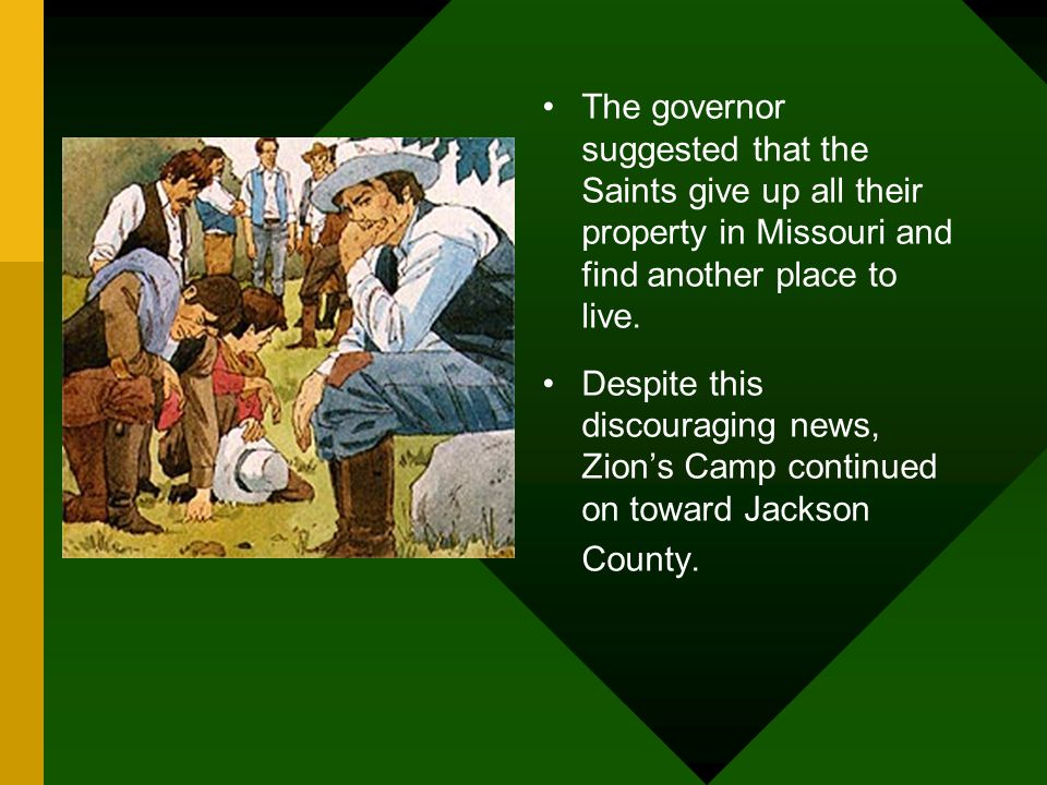 The governor suggested that the Saints give up all their property in Missouri and find another place to live.