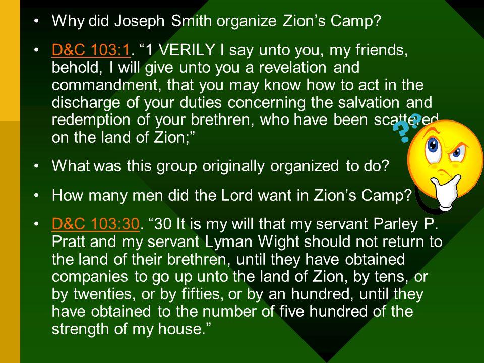 Why did Joseph Smith organize Zion's Camp. D&C 103:1.