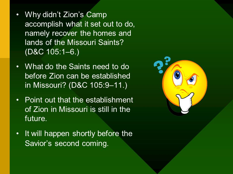 Why didn't Zion's Camp accomplish what it set out to do, namely recover the homes and lands of the Missouri Saints.