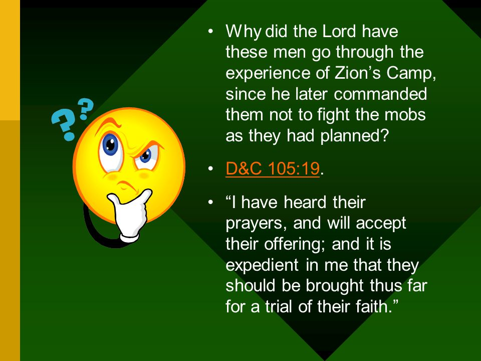 Why did the Lord have these men go through the experience of Zion's Camp, since he later commanded them not to fight the mobs as they had planned.