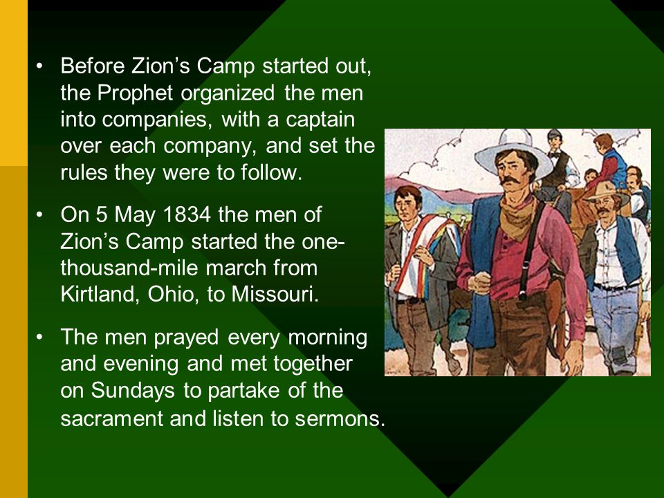 Before Zion's Camp started out, the Prophet organized the men into companies, with a captain over each company, and set the rules they were to follow.