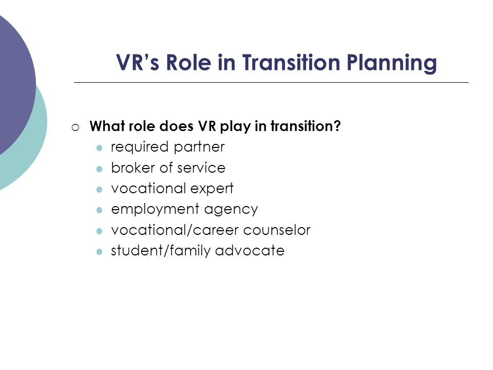 VR's Role in Transition Planning  What role does VR play in transition.