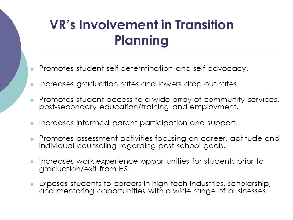 Missouri VR Student Transition Referrals-When  The best time for VR to receive a transition referral and/or open a case will vary, depending on the needs of the client.