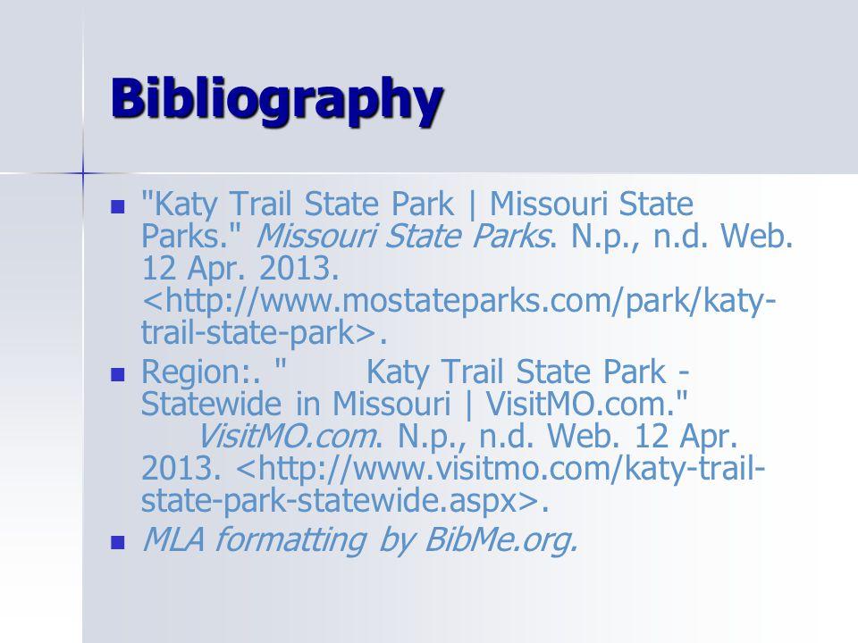 Bibliography Katy Trail State Park | Missouri State Parks. Missouri State Parks.