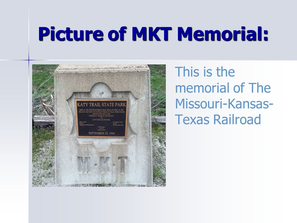 Picture of MKT Memorial: This is the memorial of The Missouri-Kansas- Texas Railroad
