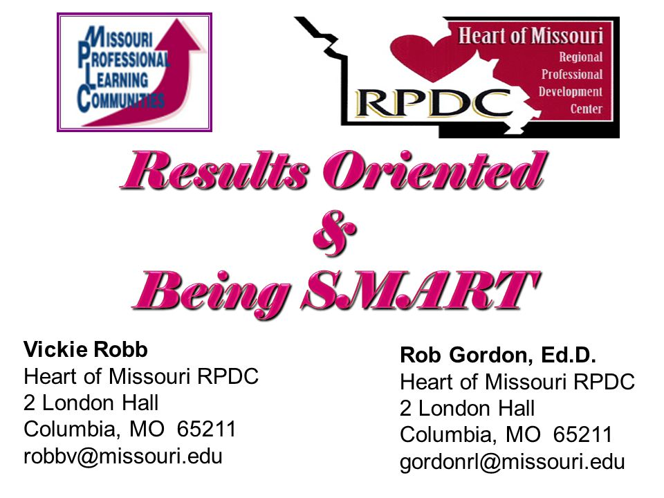Vickie Robb Heart of Missouri RPDC 2 London Hall Columbia, MO 65211 robbv@missouri.edu Rob Gordon, Ed.D.