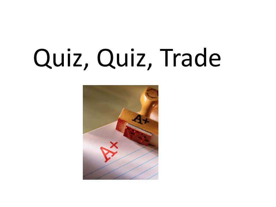 Quiz, Quiz, Trade