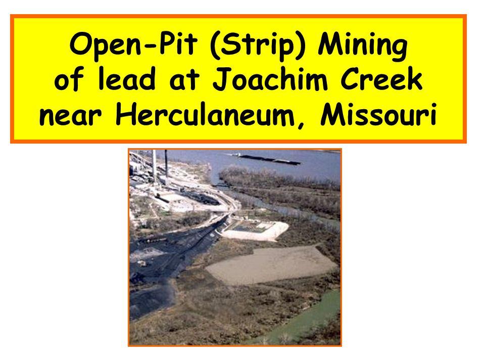 Open-Pit (Strip) Mining of lead at Joachim Creek near Herculaneum, Missouri