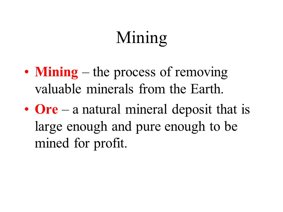 Once EXPLORATION has located a good site, the mining company must buy or lease the land.