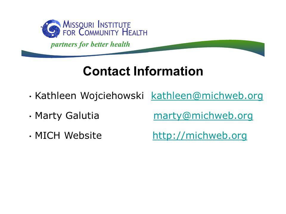 Contact Information Kathleen Wojciehowski kathleen@michweb.orgkathleen@michweb.org Marty Galutia marty@michweb.orgmarty@michweb.org MICH Website http://michweb.orghttp://michweb.org
