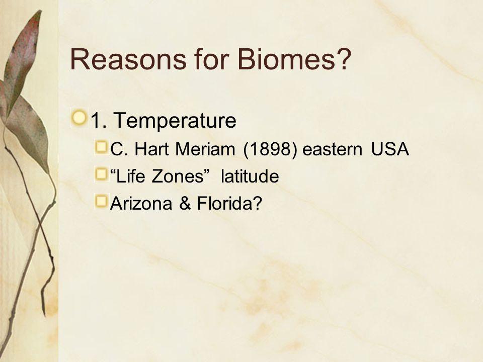Reasons for Biomes. 1. Temperature C.