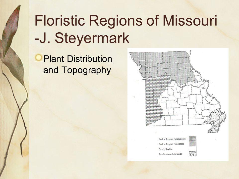 Floristic Regions of Missouri -J. Steyermark Plant Distribution and Topography