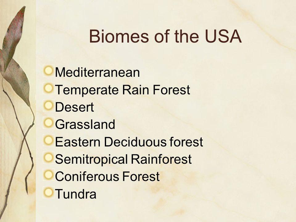 Mediterranean Temperate Rain Forest Desert Grassland Eastern Deciduous forest Semitropical Rainforest Coniferous Forest Tundra